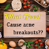 What Food Cause Acne Breakout?