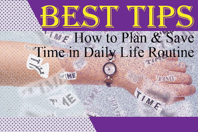 How to Plan & Save time in our daily routine?