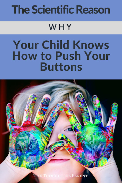 The Scientific Reason Why Your Child Knows How to Push Your Buttons