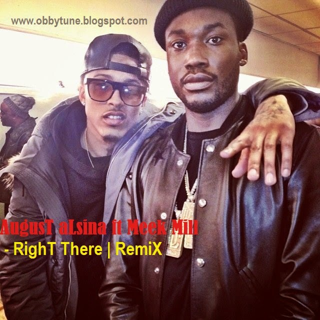 DOWNLOAD NEW : August Alsina Ft Meek Mill - Right There