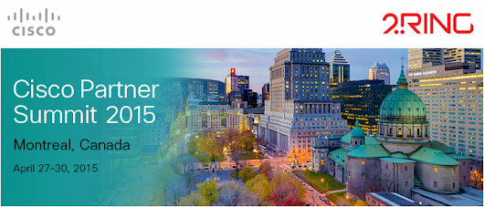 Cisco Partner Summit 2015 on April 27—30 in Montreal, Canada