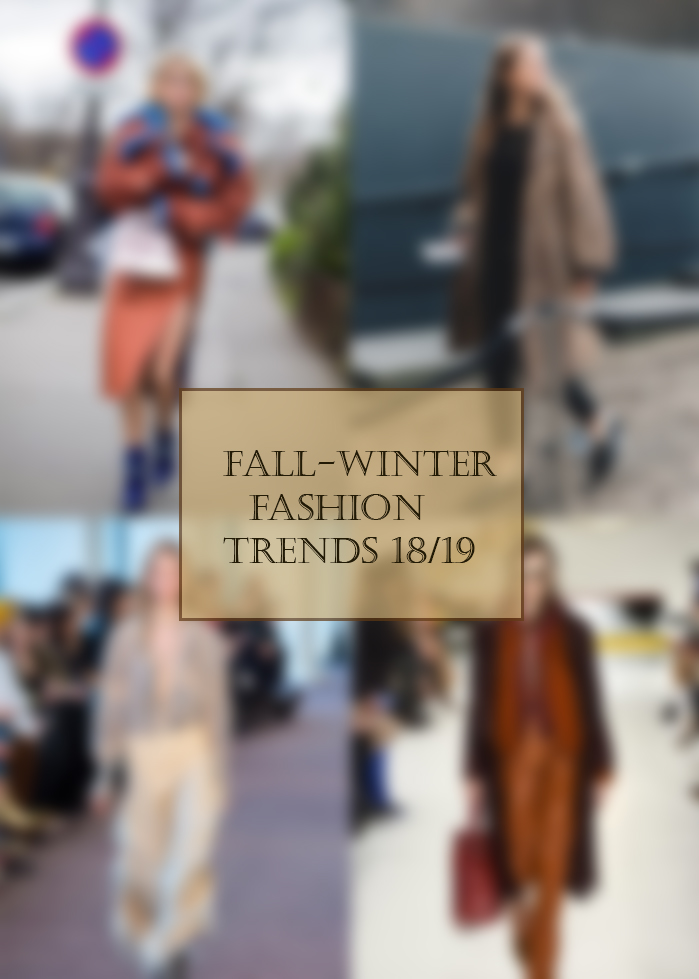FALL-WINTER <b>FASHION</b> TRENDS <b>2018</b>-19 – Fashionlovin
