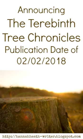 Announcing The Terebinth Tree Chronicles Publication Date of 02/02/2018