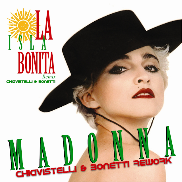 Madonna - La Isla Bonita (Chiavistelli & Bonetti ReWork) DJ Chiavistelli - Max Bonetti