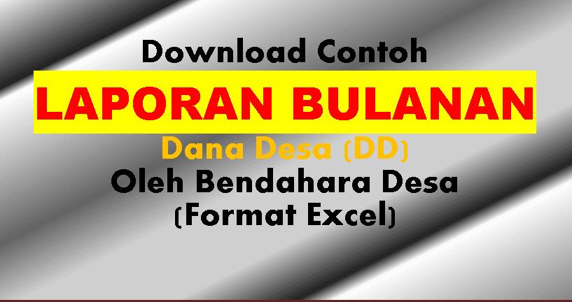Download Contoh Laporan Bulanan Dana Desa Dd Oleh Bendahara Desa Format Excel Format Administrasi Desa