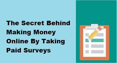 The Secret Behind Making Money Online By Taking Paid Surveys