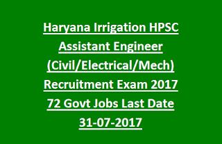 Haryana Irrigation HPSC Assistant Engineer (Civil, Electrical, Mech) Recruitment Exam 2017 72 Govt Jobs Last Date 31-07-2017