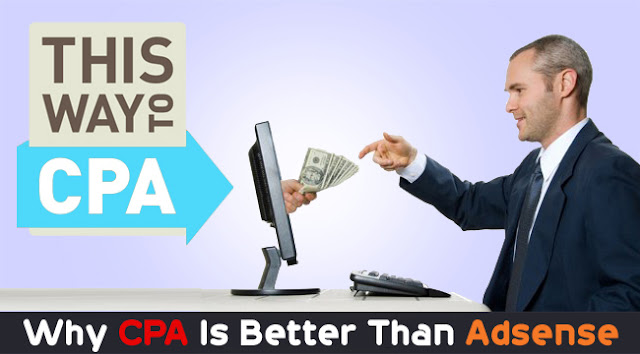 Why CPA is a Better Option Than AdSense for Site Monetization