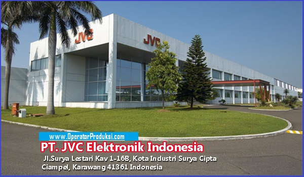 PT. JVC Electronics Indonesia | Operator Produksi Juni 2018