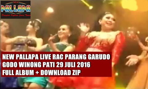 Download New Pallapa Parang garudo RAC Winong Pati full album zip