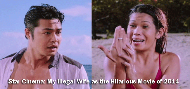 Star Cinema: My Illegal Wife as the Hilarious Movie of 2014