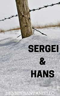 Sergei and Hans - a historical thriller book promotion Dennis Santaniello