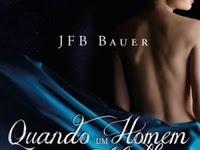 Resenha Nacional Quando Um Homem Ama Uma Mulher - JFB Bauer