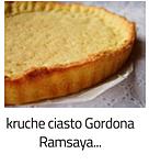 https://www.mniam-mniam.com.pl/2012/06/kruche-ciasto-gordona-ramsaya.html