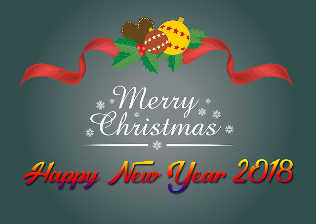 Merry Christmas and Happy New Year 2018 Wishes