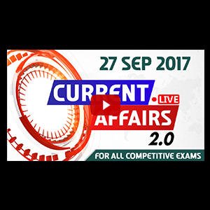 Current Affairs Live 2.0 | 27 SEPT 2017 | करंट अफेयर्स लाइव 2.0 | All Competitive Exams