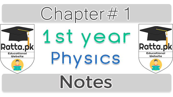 1st Year Physics Notes Chapter 1 - 11th Class Notes pdf