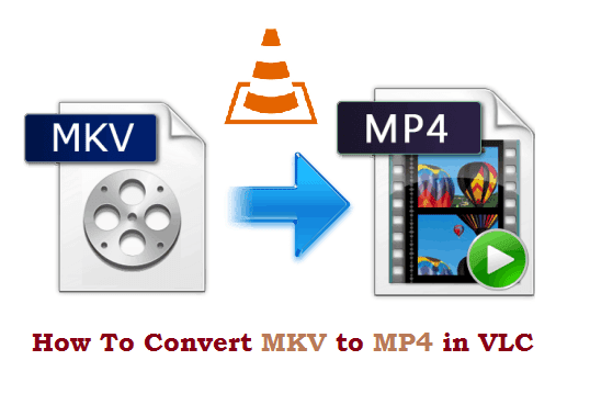 How to convert MKV to MP4 using VLC