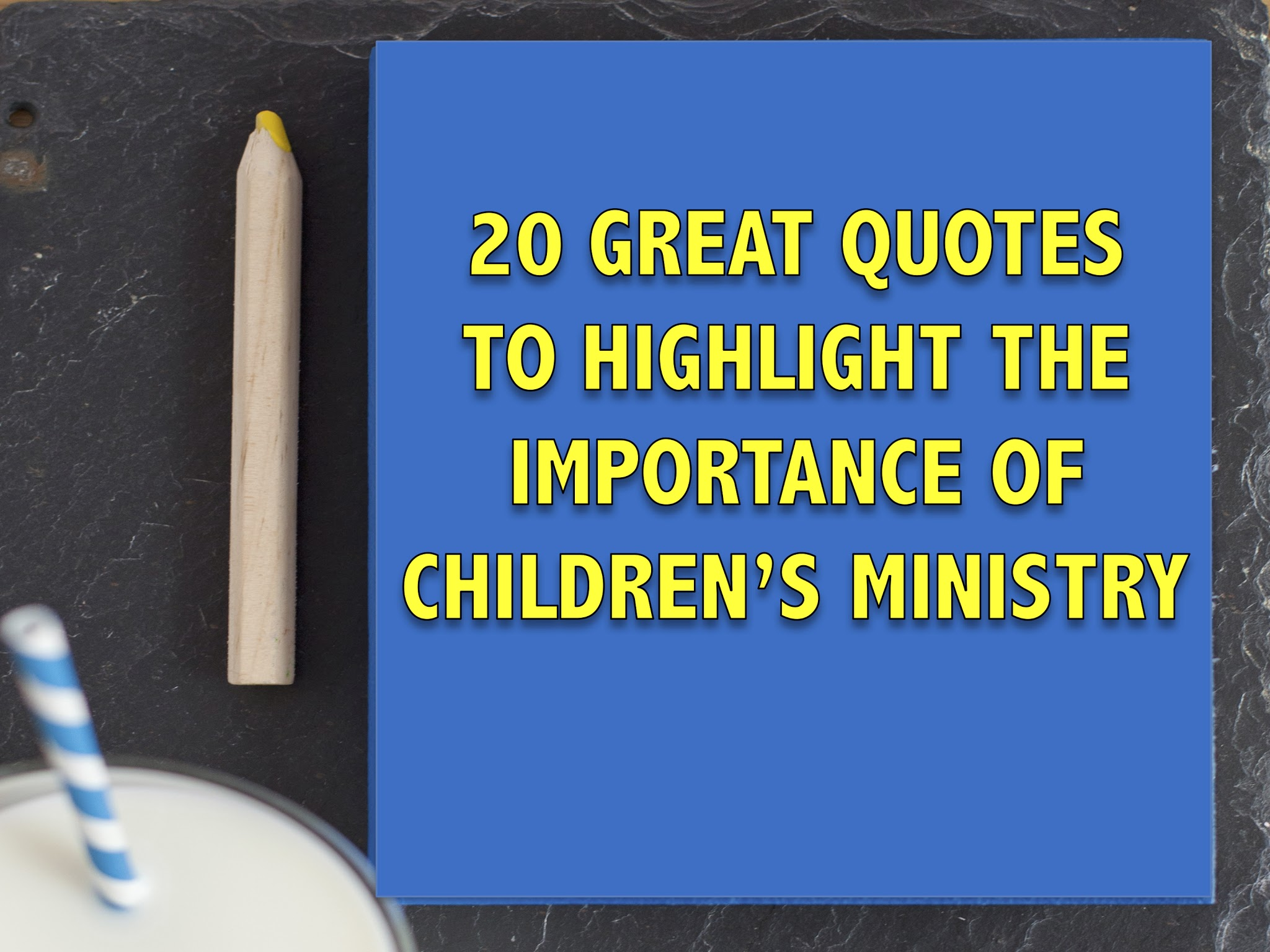 great quotes to highlight the importance of children s ministry