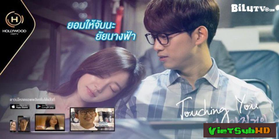 Phim Chạm Vào Em Hoàn Tất (12/12) VietSub HD   Touching You 2016