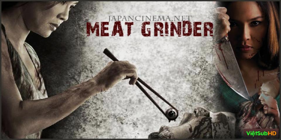 Phim Máy Xay Thịt Người VietSub HD | Meat Grinder 2009