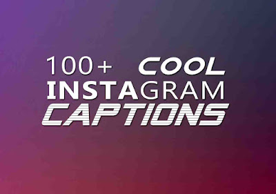 100+ Cool Instagram Captions For Your Profile Pic