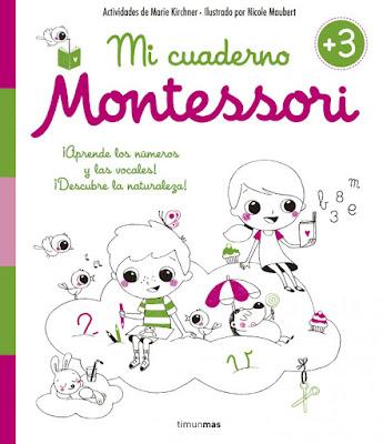 LIBRO - Mi cuaderno Montessori +3  Marie Kirchner & Nicole Maubert   (Timun Mas - Mayo 2016) INFANTIL  Comprar en Amazon España