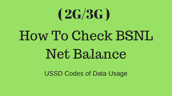 How To Check BSNL Net Balance ( 2G/3G ) OR Data Usage