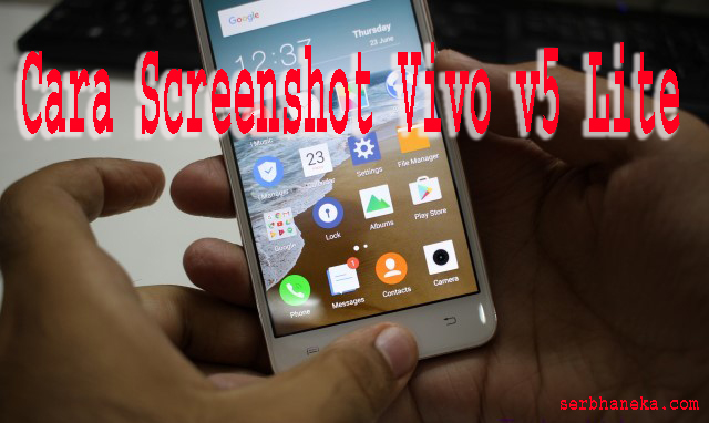 Cara Screenshot Vivo v5 Lite 1