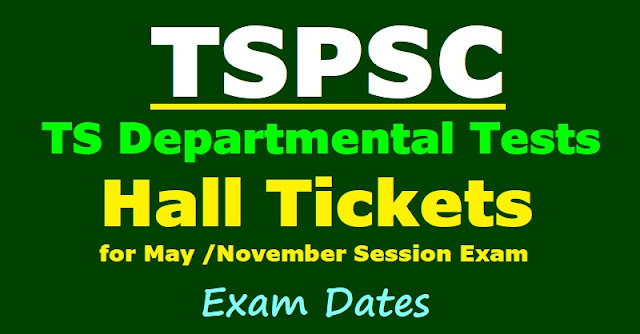 tspsc departmental tests 2018 hall tickets,ts departmental tests may november session hall tickets 2018,departmental tests 2018 hall tickets,eot got special language departmental tests 2018 hall tickets,tspsc.gov.in hall tickets