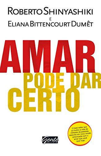Amar pode dar certo Roberto Shinyashiki, Eliana Bittencourt Dumet