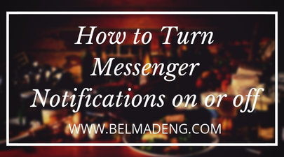 How to Turn Messenger Notifications on or off