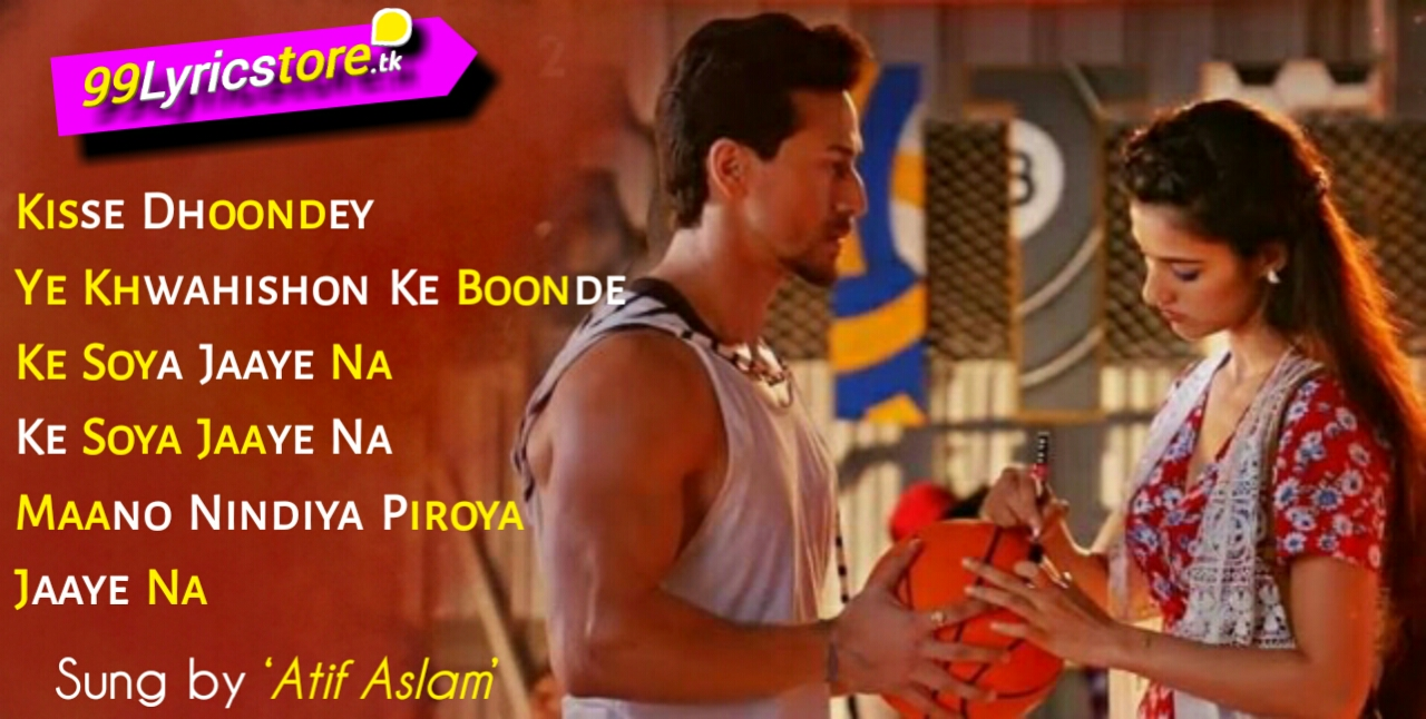 O SAATHI LYRICS – Baaghi 2 | Atif Aslam, Hit Song Of Atif Aslam, Tiger Shroff Song Lyrics, Disha Patani Song Lyrics, Top Bollywood Song Lyrics