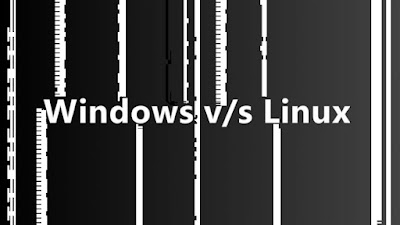 Windows or Linux – Which one the best? My Personal Experience