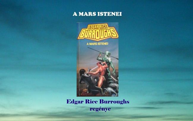 A Mars istenei – Edgar Rice Burroughs regénye