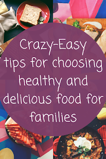 easy tips for choosing healthy and delicious food for families