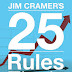 Jim Cramer's 25 RULES FOR INVESTING