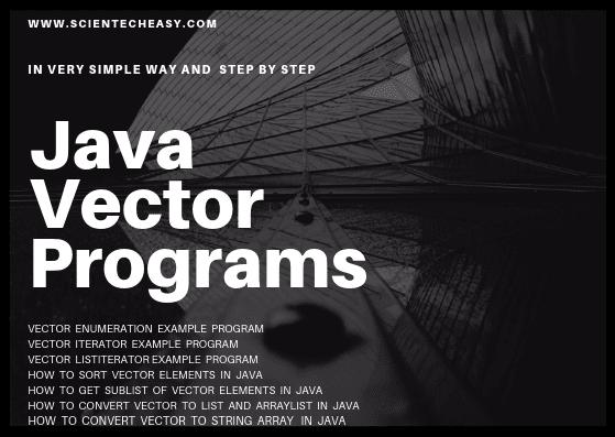 Vector programs, Vector programs using Enumeration, Iterator, and ListIterator.