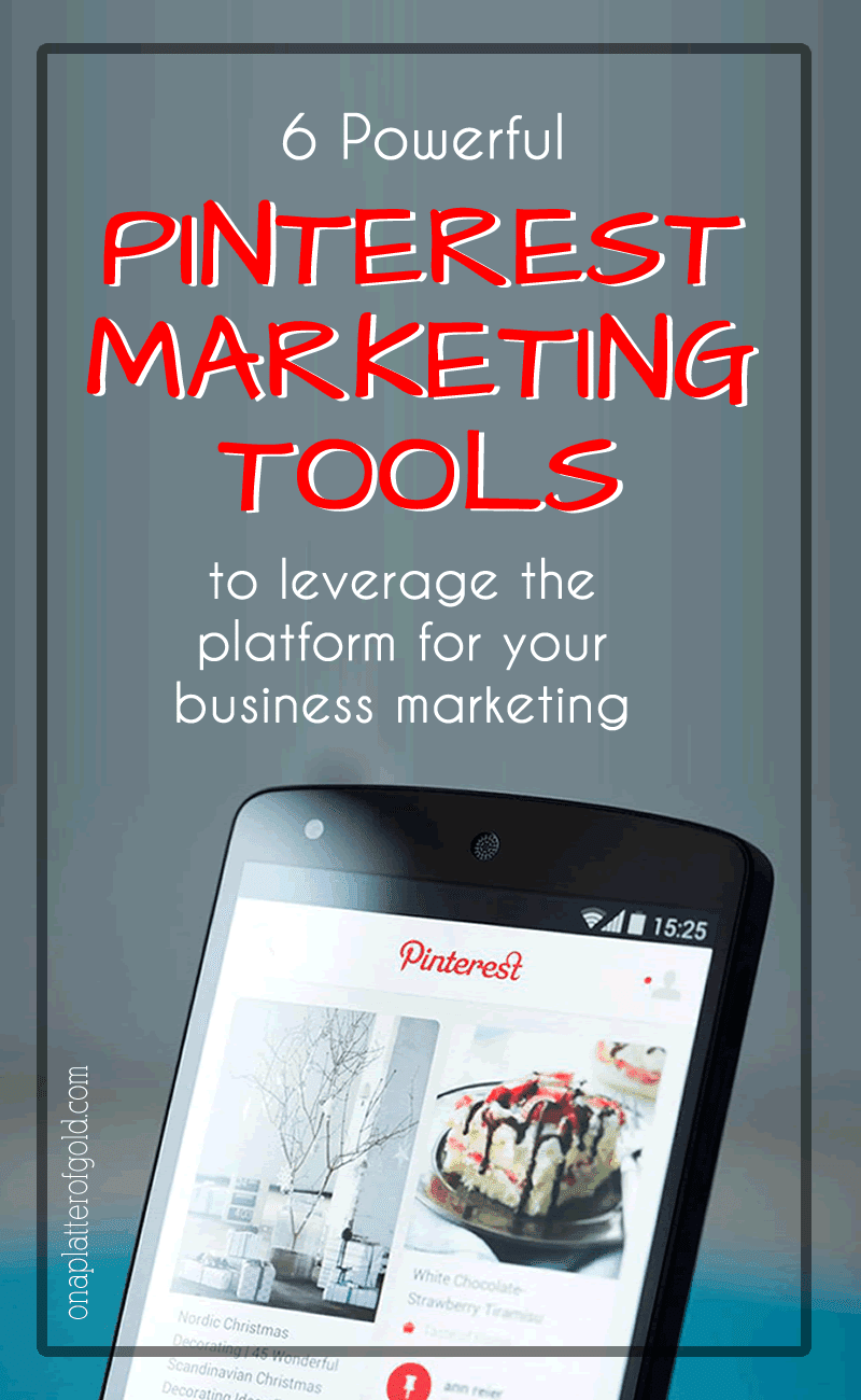 6 Powerful Pinterest Marketing Tools You Should Be Using Right Now