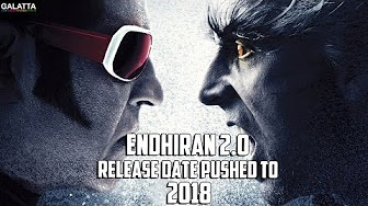 Endhiran 2.0 Release Date Pushed to 2018