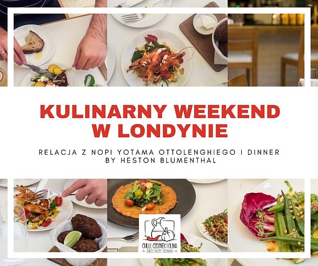 Relacja z restauracji Nopi Yotama Ottolenghiego oraz Dinner by Heston Blumenthal w Londynie.