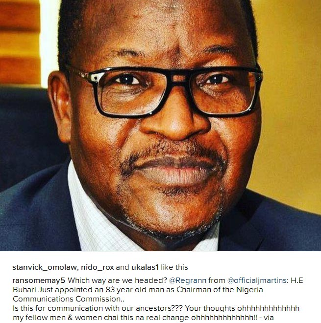 Which way Nigeria? - J-Martins asks after Buhari appointed 83-year-old man as NCC chairman