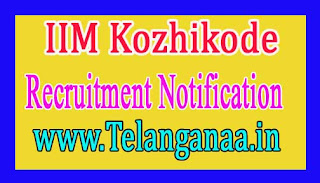Indian Institute of Management IIM Kozhikode Recruitment Notification 2017