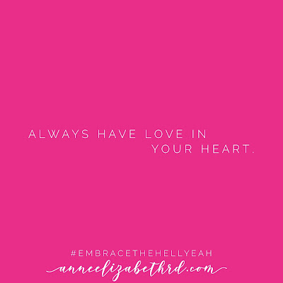 #WeeklyWisdom and Always Have Love in Your Heart Valentine's Day Nosh