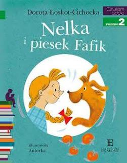 """""""Nelka i piesek Fafik"""" Dorota Łoskot - Cichocka - recenzja"""