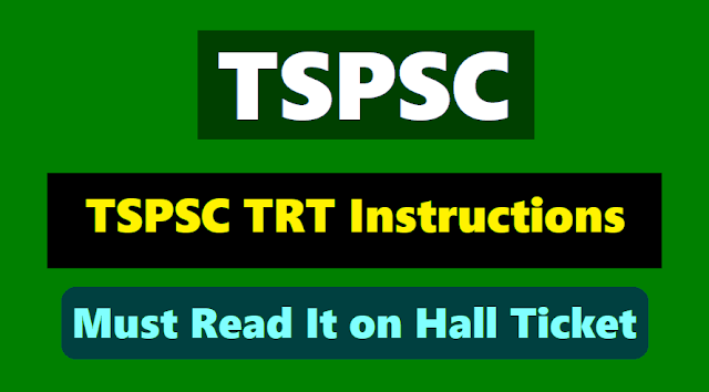 tspsc trt candidates must read all instructions given on hall ticket 2018, tspsc trt instructions to candidates, must read it on hall ticket 2018.tspsc trt exam instructions, procedure to enter the exam labs - do's, don'ts while taking the exam,tspsc trt ts trt recruitment exam instructions