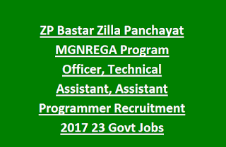 ZP Bastar Zilla Panchayat MGNREGA Program Officer, Technical Assistant, Assistant Programmer Recruitment 2017 23 Govt Jobs