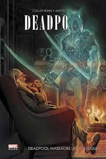 Deadpool massacre les Classiques (Cullen Bunn & Matteo Lolli)