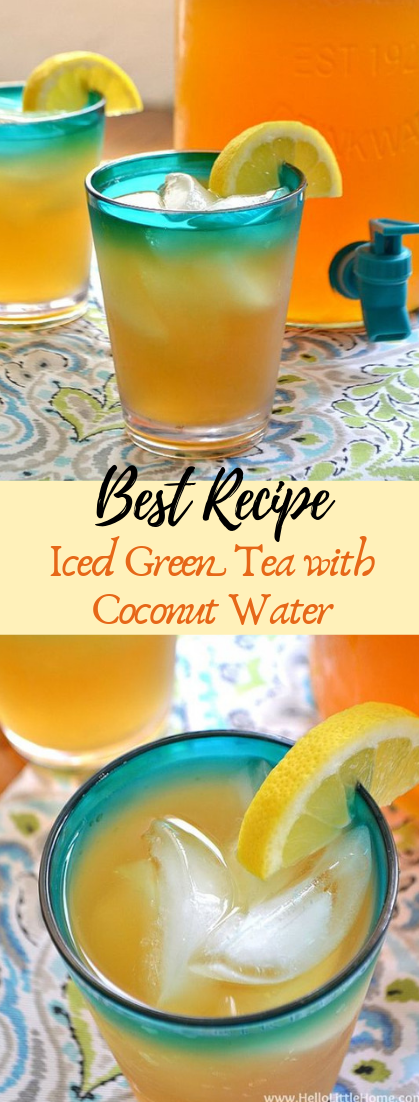 Iced Green Tea with Coconut Water #healthydrink #easyrecipe