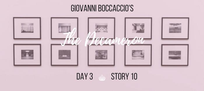 Summary of Giovanni Boccaccio's The Decameron Day 3 Story 10